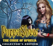 PuppetShow: The Curse of Ophelia Collector's Edition